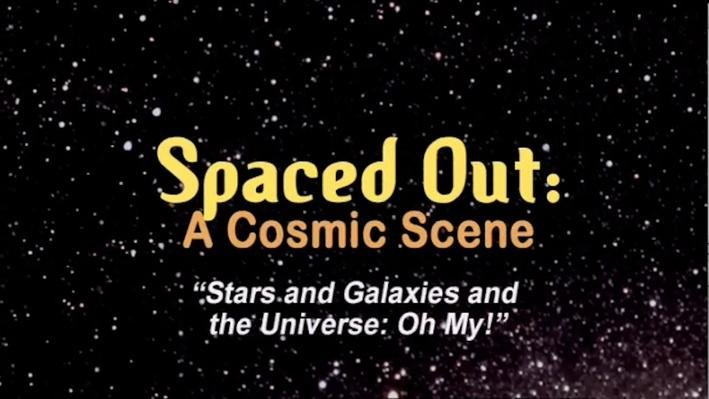 Stars and Galaxies and the Universe: Oh My!