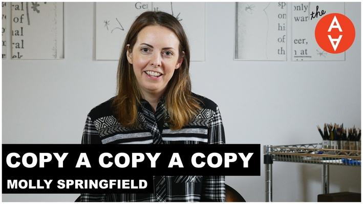 Copy a Copy a Copy: Molly Springfield | The Art Assignment