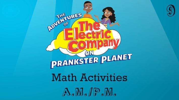 A.M. / P.M. | The Electric Company Math Activities