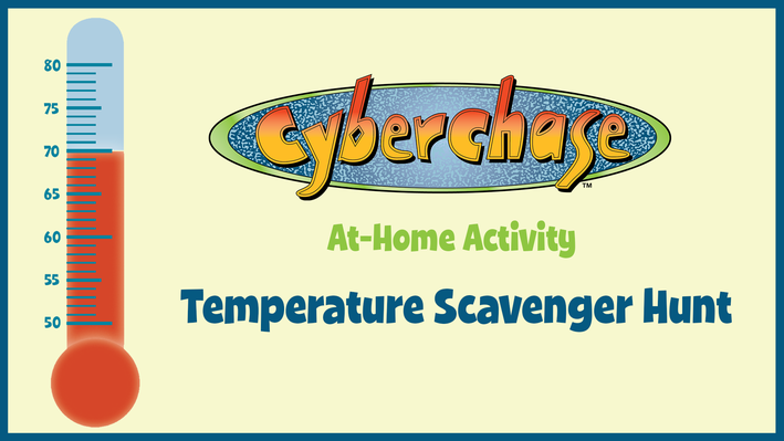 Temperature Scavenger Hunt | Cyberchase