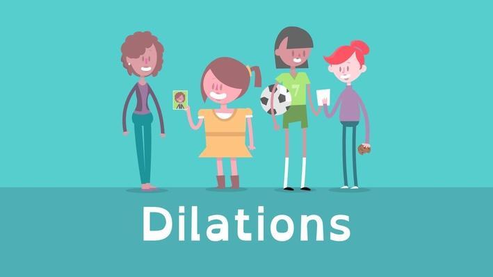 Understanding Dilations