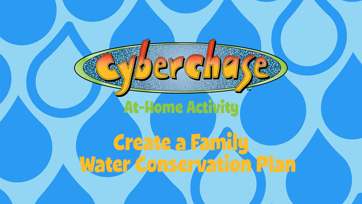 Create a Family Water Conservation Plan | Cyberchase