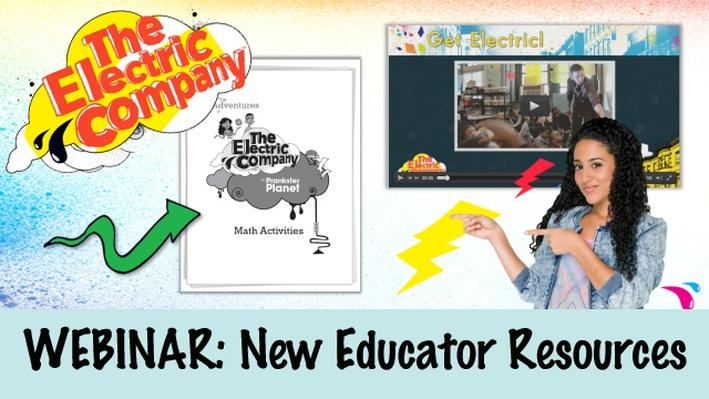 Highlighting Educator Materials | The Electric Company Professional Development Sessions