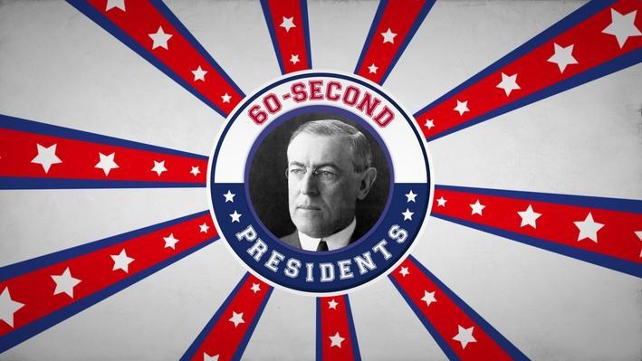 Woodrow Wilson | 60-Second Presidents
