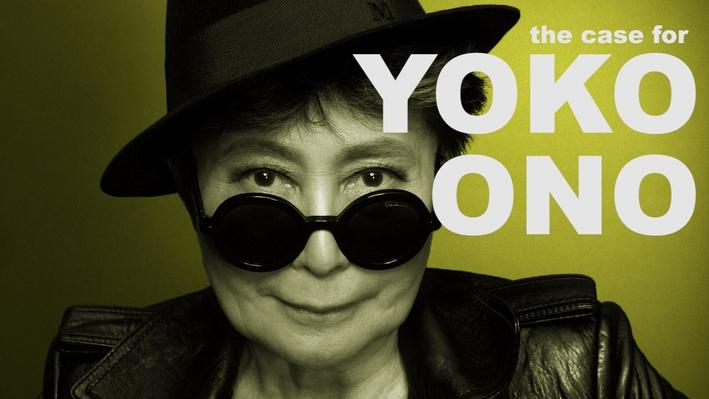 The Case for Yoko Ono | The Art Assignment