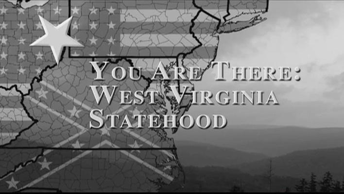 You are There: West Virginia Statehood