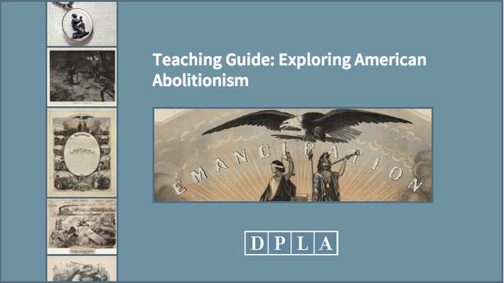 Teaching Guide: Exploring American Abolitionism