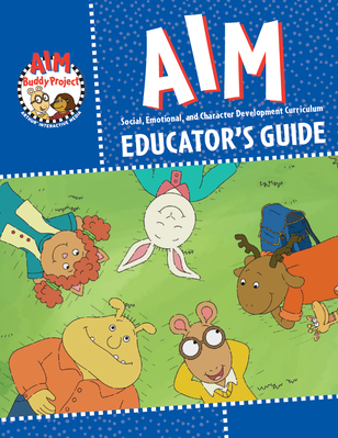 Educator's Guide: The AIM Buddy Project | An ARTHUR Social, Emotional, and Character Development Curriculum