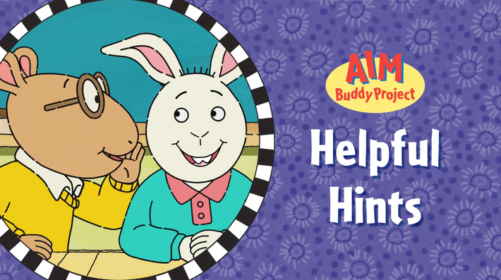 Video 4: Helpful Hints | ARTHUR Social, Emotional, and Character Development Curriculum