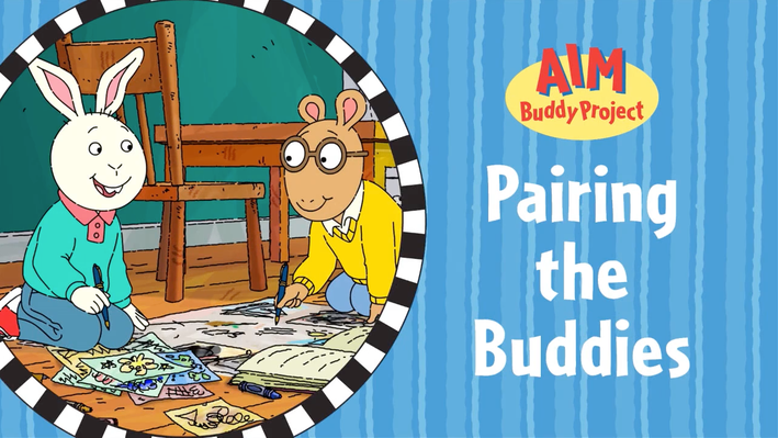 Video 3: Pairing the Buddies | ARTHUR Social, Emotional, and Character Development Curriculum