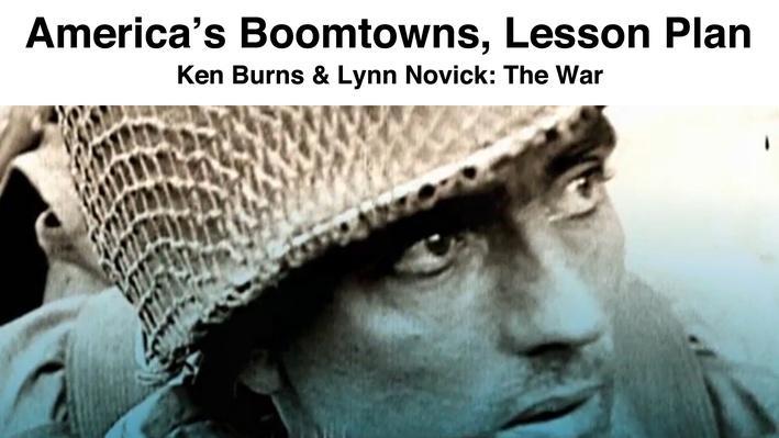 America's Boomtowns: Lesson Plan | Ken Burns & Lynn Novick: The War