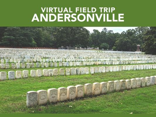 Andersonville | Virtual Field Trip