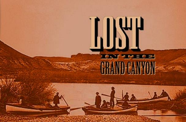 Lost in the Grand Canyon - John Wesley Powell's First Expedition Down the Colorado River