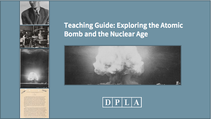 Teaching Guide: Exploring the Atomic Bomb and the Nuclear Age