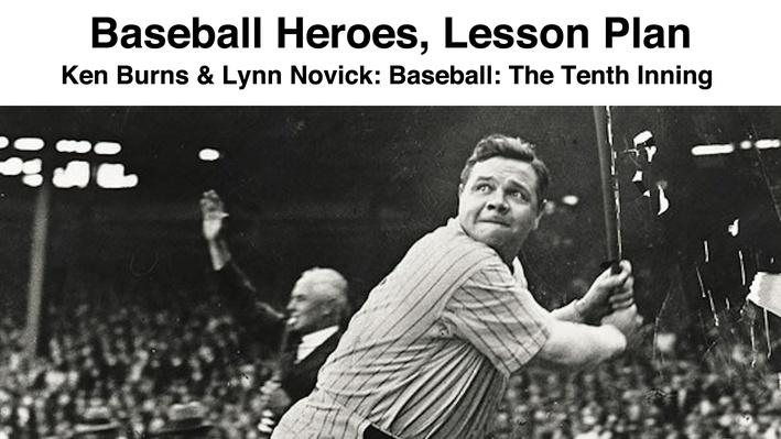 Baseball Heroes: Lesson Plan | Ken Burns & Lynn Novick: Baseball - The Tenth Inning