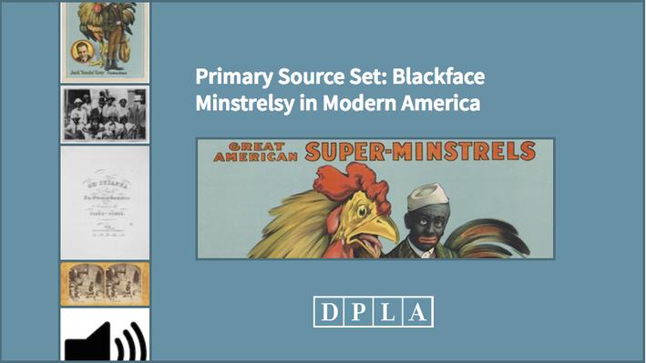 Primary Source Set: Blackface Minstrelsy in Modern America