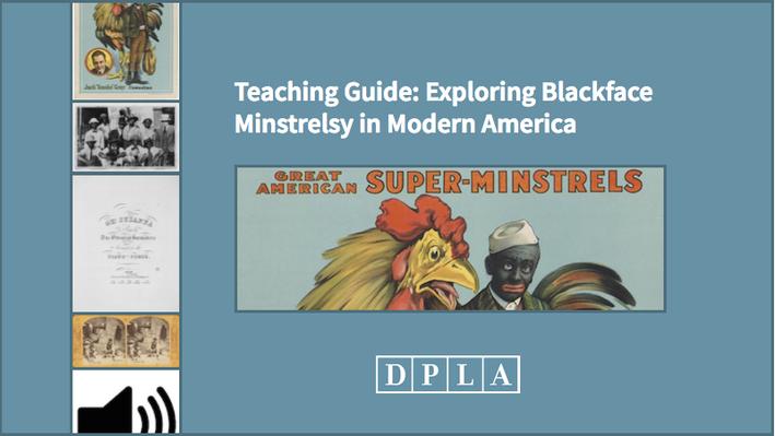 Teaching Guide: Exploring Blackface Minstrelsy in Modern America