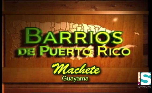 Barrios de Puerto Rico: Machete de Guayama