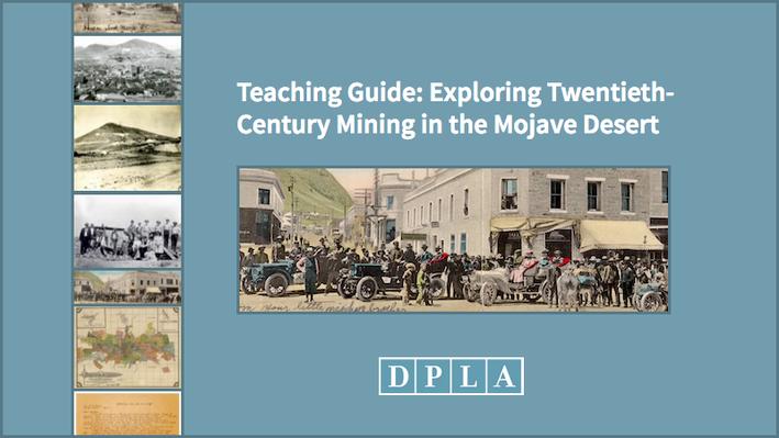 Teaching Guide: Exploring Twentieth-Century Mining in the Mojave Desert