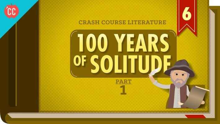 100 Years of Solitude, Part 1 | Crash Course Literature