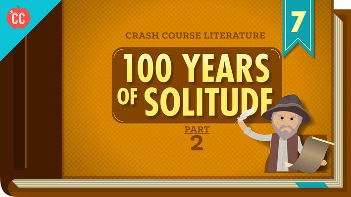 100 Years of Solitude, Part 2 | Crash Course Literature