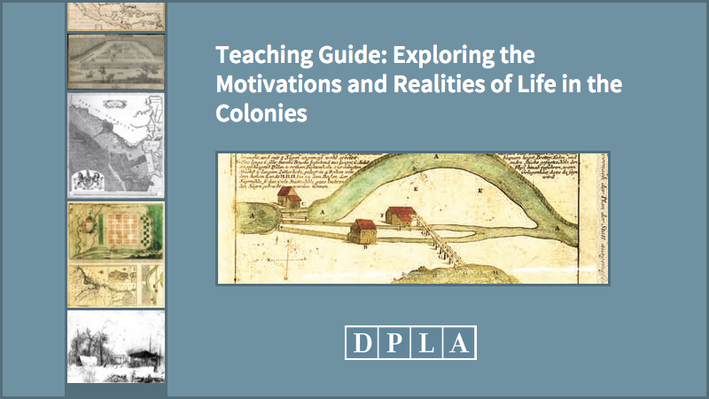 Teaching Guide: Exploring the Motivations and Realities of Life in the Colonies