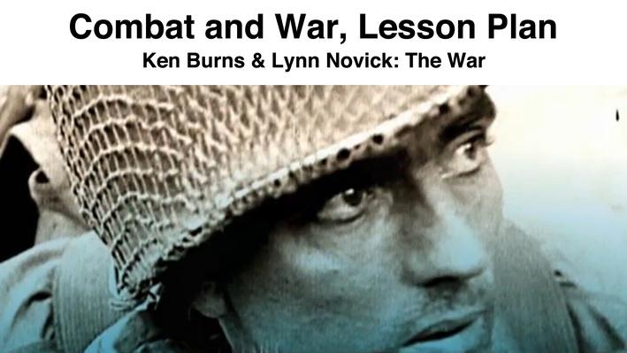 Combat and War: Lesson Plan | Ken Burns & Lynn Novick: The War