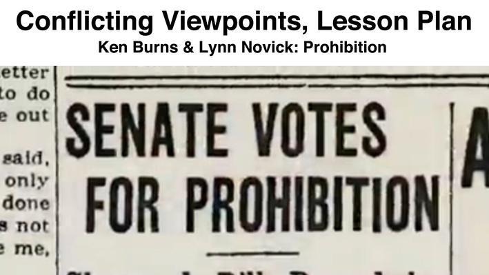 Conflicting Viewpoints, Lesson Plan   Ken Burns & Lynn Novick: Prohibition