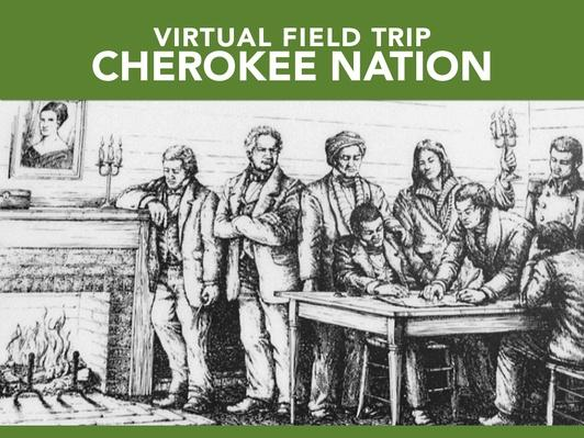 Cherokee Nation | Virtual Field Trip