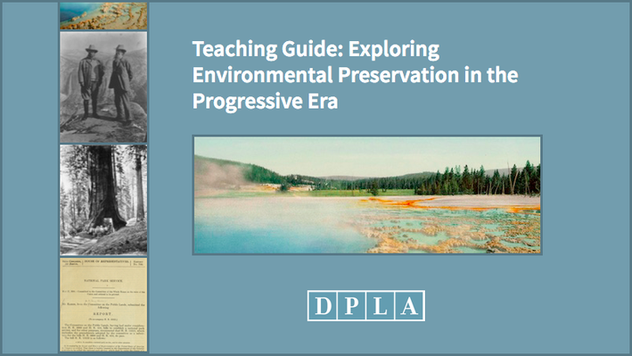 Teaching Guide: Exploring Environmental Preservation in the Progressive Era