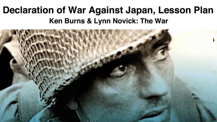 Declaration of War Against Japan: Lesson Plan | Ken Burns & Lynn Novick: The War