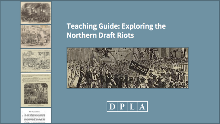 Teaching Guide: Exploring the Northern Draft Riots