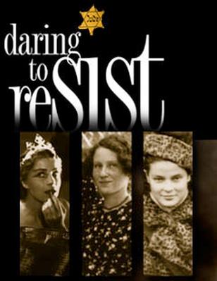 Daring to Resist: Three Women Face the Holocaust | Teacher_s Guide