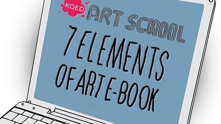 Seven Elements of Art E-Book | KQED Art School