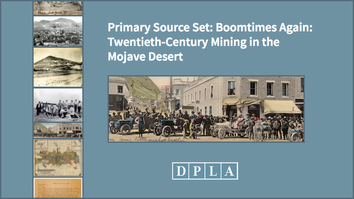 Primary Source Set: Boomtimes Again: Twentieth-Century Mining in the Mojave Desert