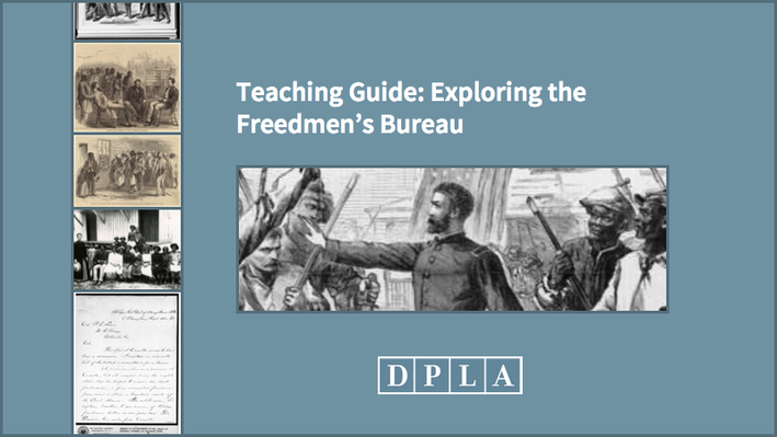 Teaching Guide: Exploring the Freedmen's Bureau