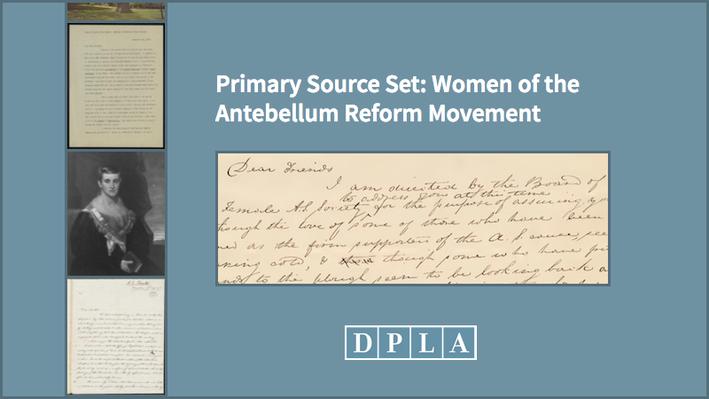 Primary Source Set: Women of the Antebellum Reform Movement