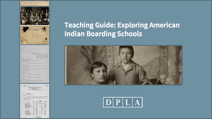 Teaching Guide: Exploring American Indian Boarding Schools
