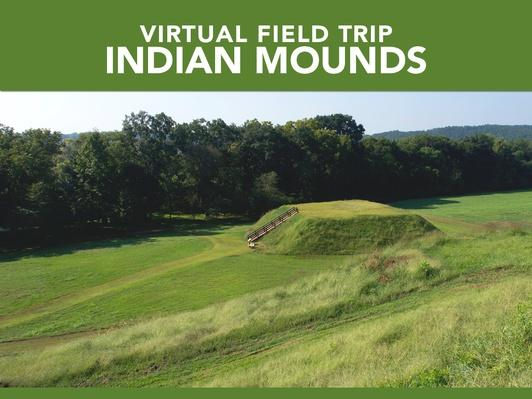 Indian Mounds | Virtual Field Trip