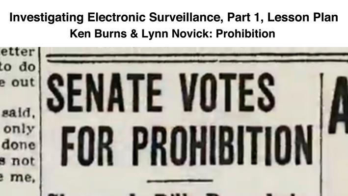 Investigating Electronic Surveillance: Part 1, Lesson Plan | Ken Burns & Lynn Novick: Prohibition