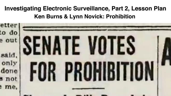 Investigating Electronic Surveillance: Part 2, Lesson Plan | Ken Burns & Lynn Novick: Prohibition