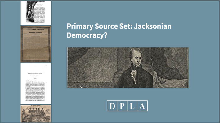 Primary Source Set: Jacksonian Democracy?