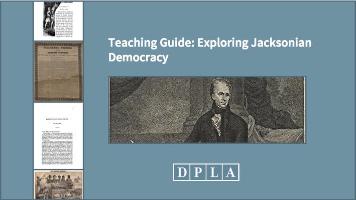 Teaching Guide: Exploring Jacksonian Democracy