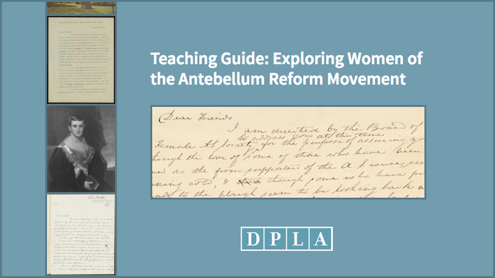 Teaching Guide: Exploring Women of the Antebellum Reform Movement