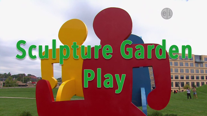 Go Outside and Play: Sculpture Garden