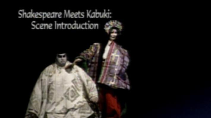 Japanese Culture: Shakespeare Meets Kabuki: Scene Introduction