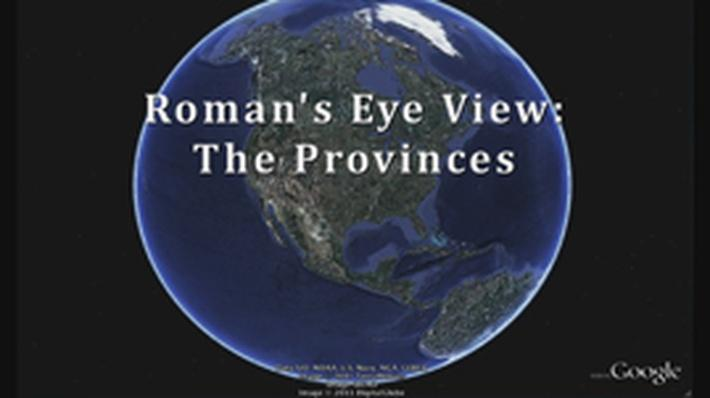 A Roman's-Eye View: The Provinces
