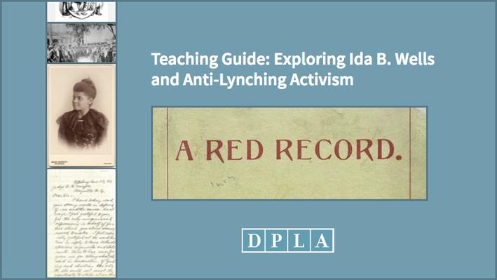 Teaching Guide: Exploring Ida B. Wells and Anti-Lynching Activism