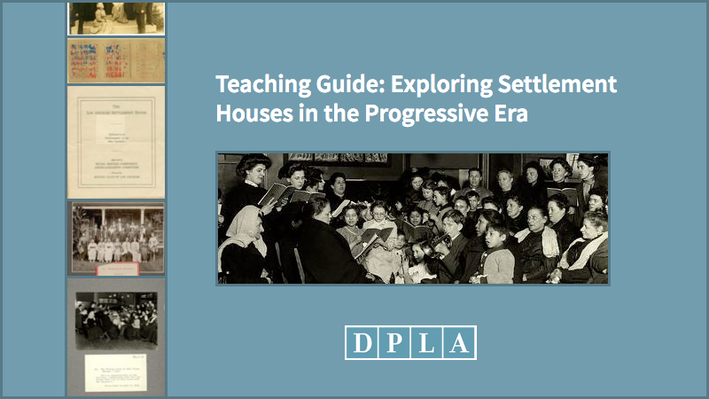 Teaching Guide: Exploring Settlement Houses in the Progressive Era