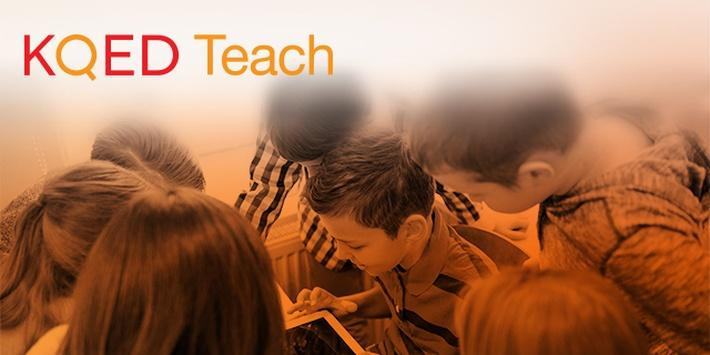 KQED Teach Introduction